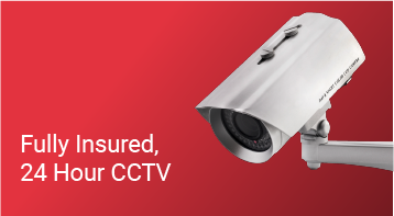 Fully Insured, 24 Hour CCTV